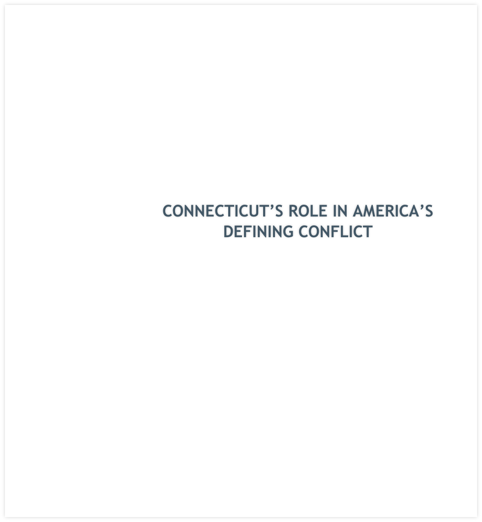 CONNECTICUT'S ROLE IN AMERICA'S DEFINING CONFLICT